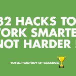 32-hacks-to-work-smarter-not-harder