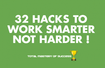 32 Hacks To Work Smarter Not Harder!